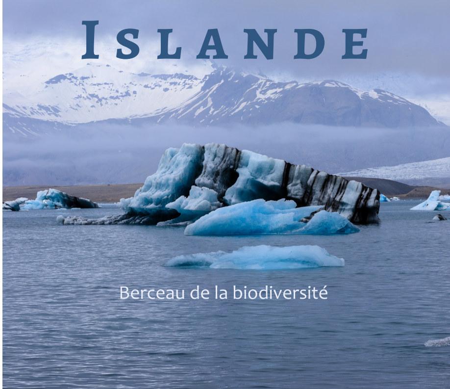 View Islande : Berceau de la biodiversité by Louis-M Dube