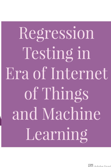 View Regression Testing in Era of Internet of Things and Machine Learning: A practical approach by Abhinandan H Patil