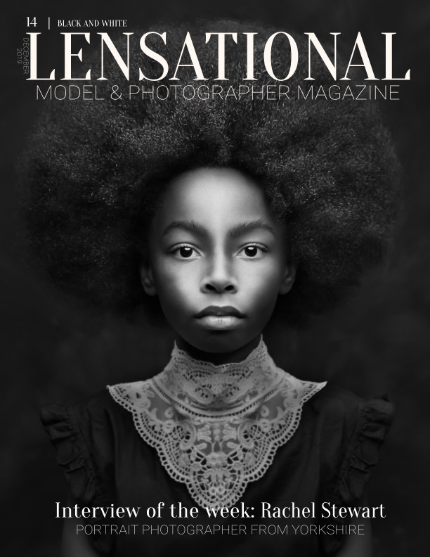 View LENSATIONAL Model and Photographer Magazine #14 Issue | Black and White - December 2019 by Lensational Magazine
