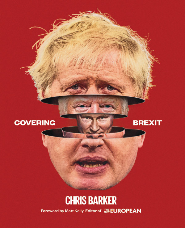 View Covering Brexit: The collected New European covers by Chris Barker