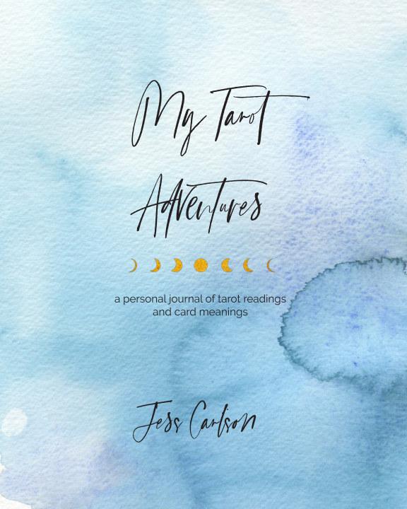View My Tarot Adventures by Jess Carlson