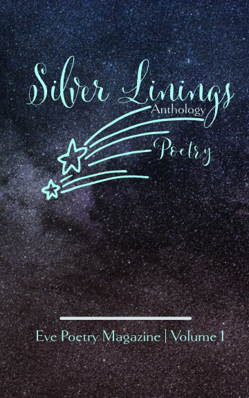 View Silver Linings Anthology by Eve Poetry Magazine
