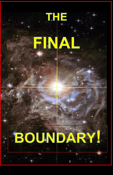 View The Final Boundary! by D M Yourtee