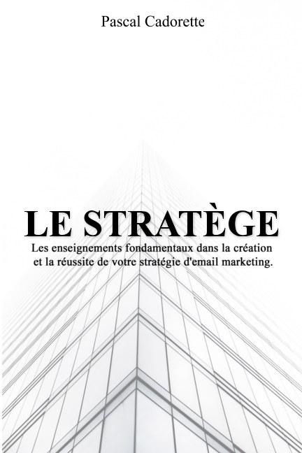 View Le Stratège by Pascal Cadorette