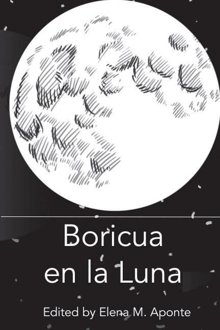 View Boricua en la Luna by Elena M. Aponte
