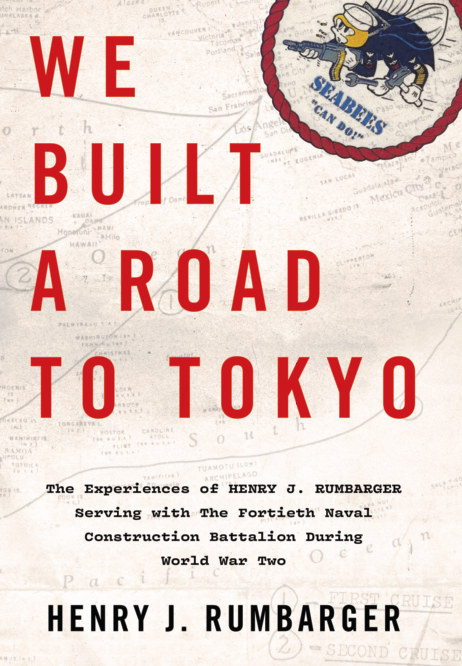 View We Built a Road to Tokyo by Henry J. Rumbarger