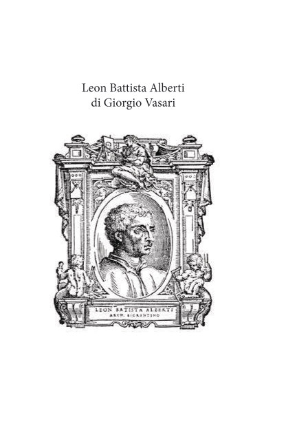 View Leon Battista Alberti by Giorgio Vasari
