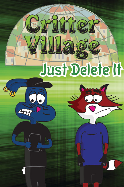 View Critter Village: Just Delete It (PG-ish) by Critter Village Comics