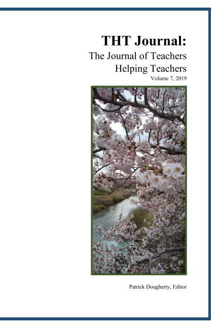 View THT Journal:  The Journal of Teachers Helping Teachers by Patrick Dougherty, Editor