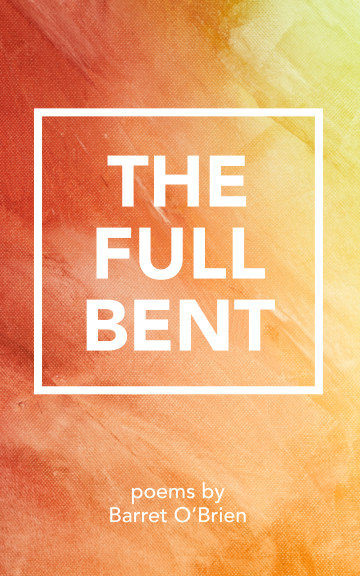 View The Full Bent by Barret O'Brien
