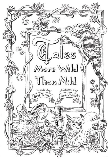 Ver Tales More Wild Than Mild por Bret Turner and Lyal Michel