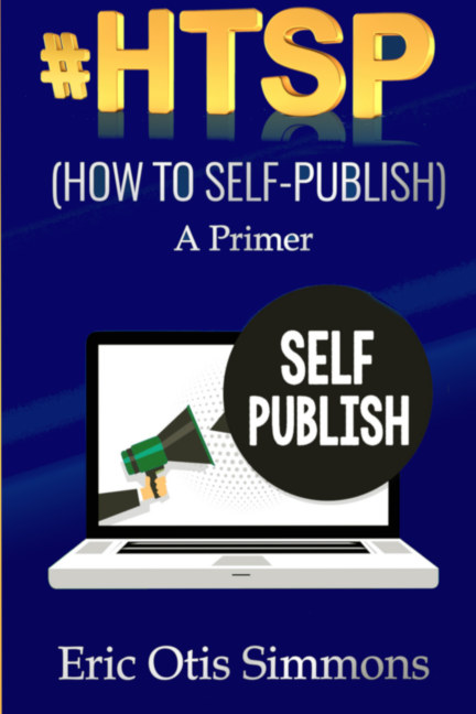 View #HTSP - How to Self-Publish by Eric Otis Simmons
