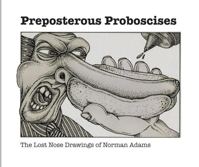 View Preposterous Proboscises by Norman Adams