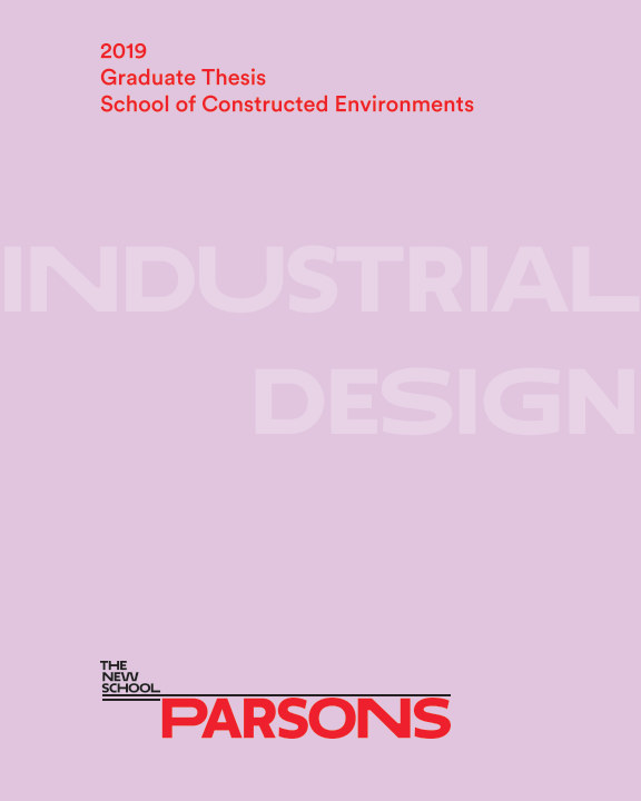 View Parsons SCE 2019 Graduate Thesis - Industrial Design by Parsons SCE 2019 Graduates