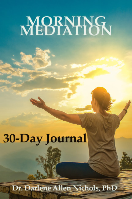 View Morning Meditation - 30 day Journal by Dr. Darlene Allen Nichols