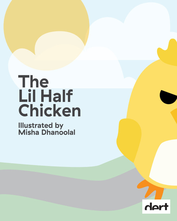 View The Lil Half Chicken by Misha Dhanoolal
