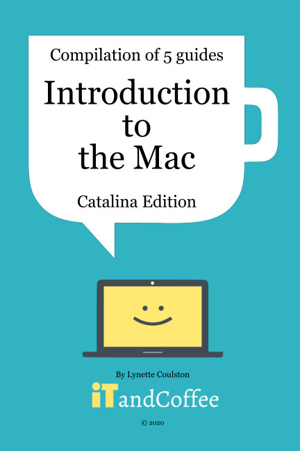 View Introduction to the Mac (Catalina Edition) - A Great Set of 5 User Guides by Lynette Coulston