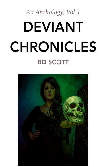 View Deviant Chronicles Volume 1 by BD Scott