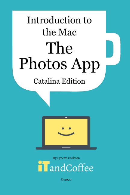 View The Photos App on the Mac - Part 5 of Introduction to the Mac (Catalina Edition) by Lynette Coulston