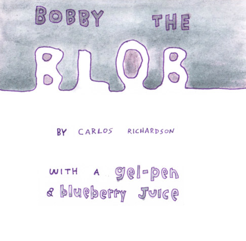 View Bobby The Blob by Carlos Richardson