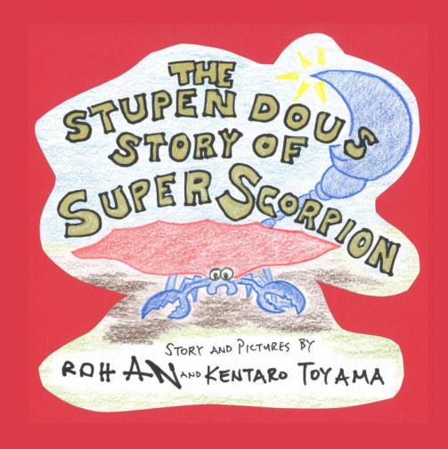 Visualizza The Stupendous Story of Super Scorpion di Rohan and Kentaro Toyama