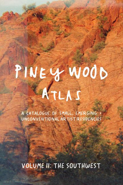 Visualizza Piney Wood Atlas Volume II: The Southwest di Alicia Told + Carolina Porras