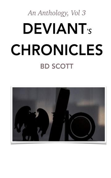 View Deviant Chronicles Volume 3 by BD Scott
