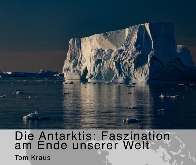 Ver Faszination Antarktis por Tom Kraus