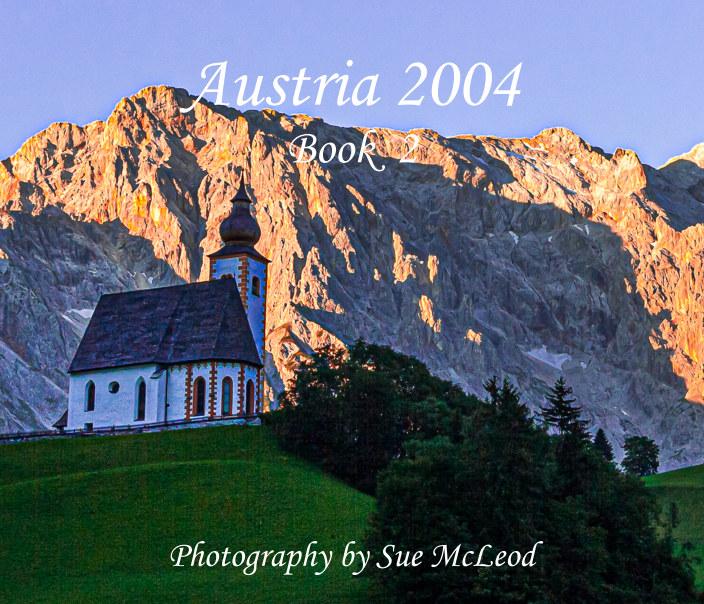 View Austria 2004 - Book 2 by Sue McLeod