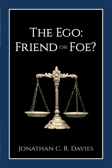 View The Ego: Friend or Foe? by Jonathan C. R. Davies