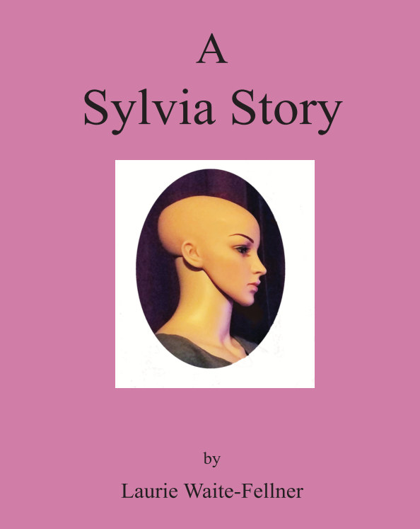 View A Sylvia Story by Laurie Waite-Fellner