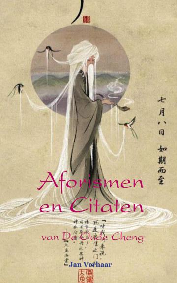 View Aforismen en Citaten van De Oude Cheng (paperback/kleur (econ.)) by Jan Verhaar