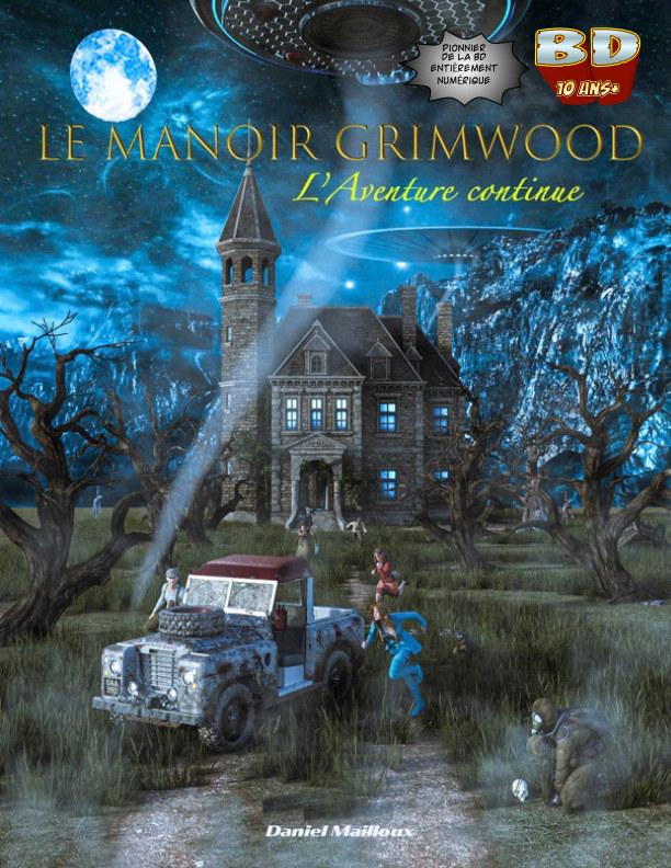 Le Manoir Grimwood L'Aventure continue nach Daniel Mailloux anzeigen