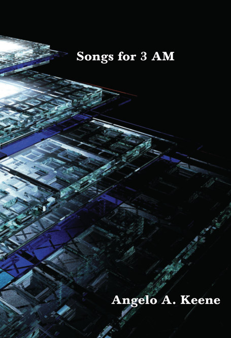 View Songs for 3 AM by Angelo A. Keene