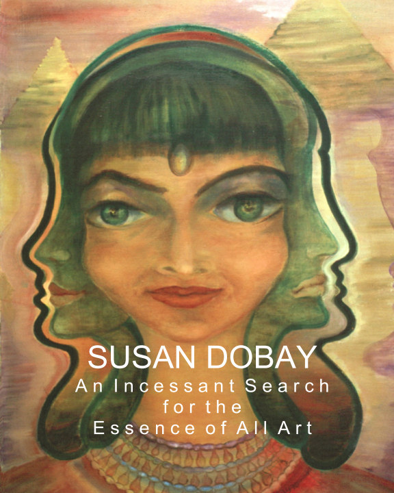 View An Incessant Search For the Essence of All Art by Susan Dobay