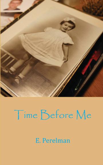 View Time Before Me (pocket) by E. Perelman