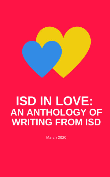 View ISD in Love: An Anthology of Writing from ISD by ISD Community