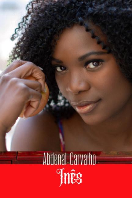 Ver Inês por Abdenal Carvalho