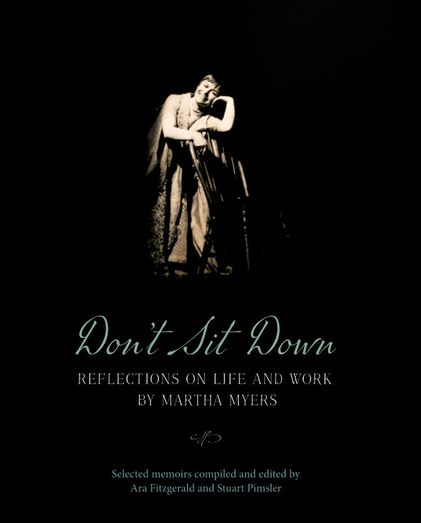 View Don't Sit Down  Reflections on Life and Work by Martha Myers by Ara Fitzgerald, Stuart Pimsler