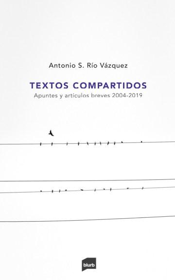 Ver Textos compartidos por Antonio S. Río Vázquez