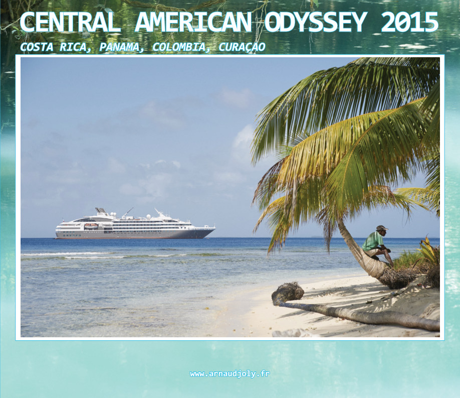View Central American Odyssey 2015 by Arnaud JOLY