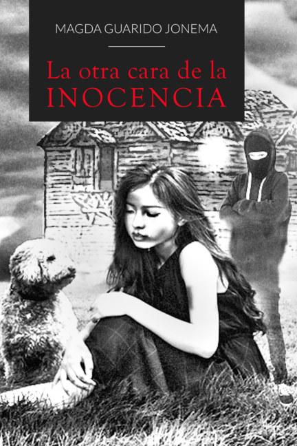 View La otra cara de la inocencia by Magda Guarido Jonema