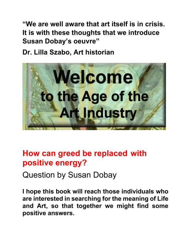 View Welcome to the Age of the Art Industry by Susan Dobay