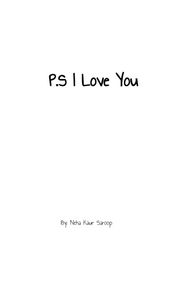 View P.S I Love You by Neha Kaur Saroop