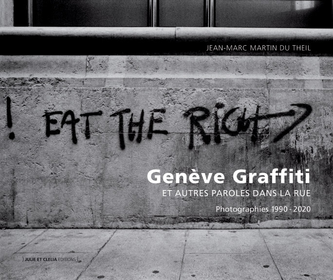 View Genève Graffiti Et autres paroles dans la rue by Jean-Marc Martin du Theil