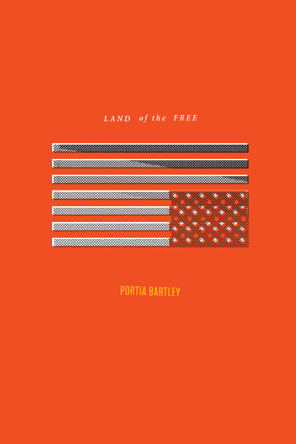 View Land of The Free by Portia Bartley