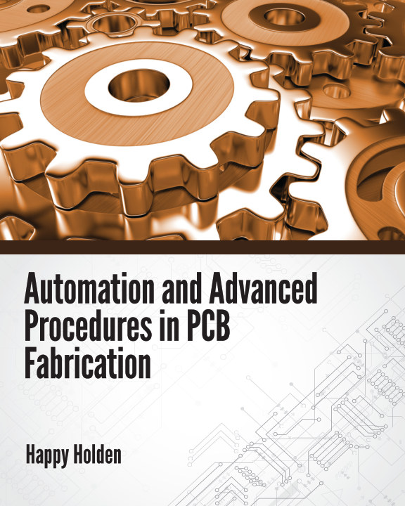 View Automation and Advanced Procedures in PCB Fabrication by Happy Holden