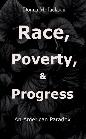 View Race, Poverty, and Progress by Donna M. Jackson