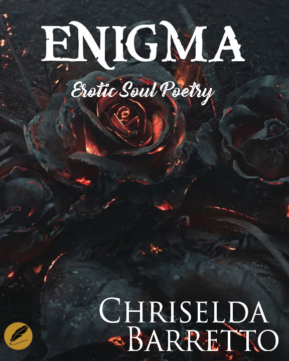 View Enigma : Erotic Soul Poetry by Chriselda Barretto