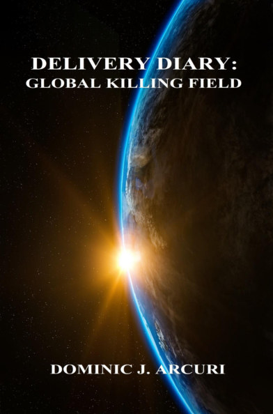Ver DELIVERY DIARY: Global Killing Field por Dominic J. Arcuri